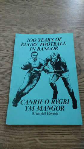 ' 100 Years of Rugby Football in Bangor ' 1981 Rugby Centenary Brochure